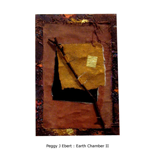 Peggy J Ebert : Earth Chamber II
