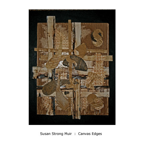 Susan Strong Muir : Canvas Edges